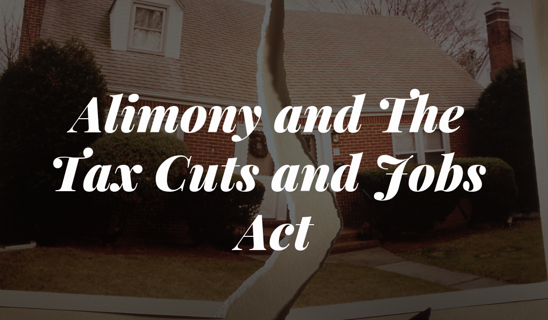 Alimony and The Tax Cuts and Jobs Act